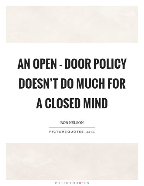 What Did The Open Door Policy Do by Closed Mind Quotes Sayings Closed Mind Picture Quotes