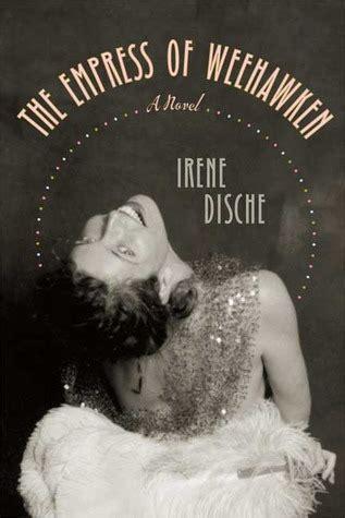 the empress a novel the empress of weehawken a novel by irene dische