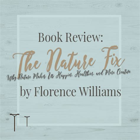 summary and analysis florence williams the nature fix why nature makes us happier healthier and more creative books book review the nature fix why nature makes us happier
