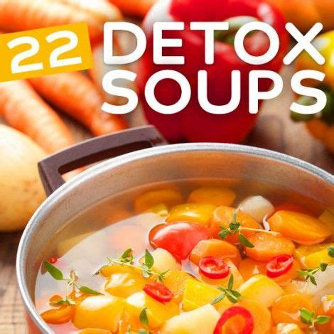 Detox Soup Instapot by Best 25 Detox Soup Ideas On Healthy Soup
