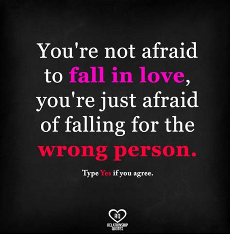 Falling In For The Wrong Reasons Quotes by Not Afraid Memes Of 2017 On Sizzle Bubba