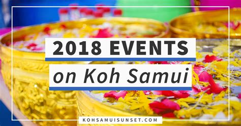 new year 2018 koh samui 2018 koh samui events calendar island calendar updated