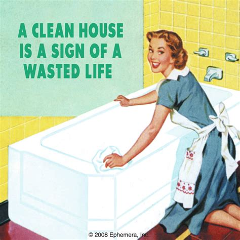house of life a clean house is a sign of a wasted life single coaster coasters kitschagogo