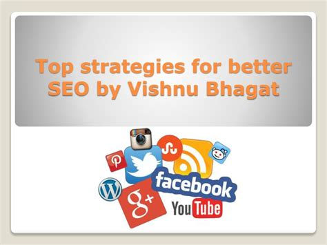 is better for seo ppt top strategies for better seo by vishnu bhagat