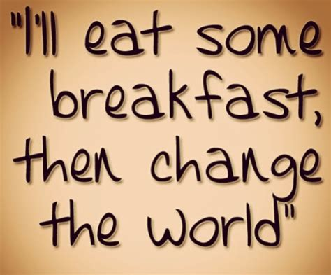 breakfast quotes quotes on the go breakfast quotesgram
