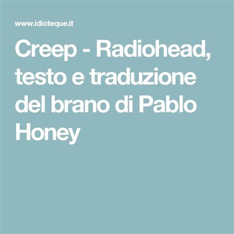traduzione testo radiohead 25 best ideas about pablo honey on vinyl