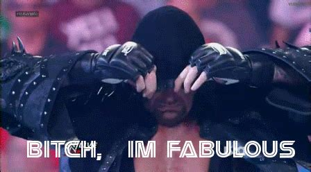 Bitch I Might Be Meme - fabulous undertaker bitch i m fabulous know your meme