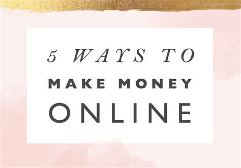 5 Ways To Make Money Online - 5 ways to make money online female entrepreneur association