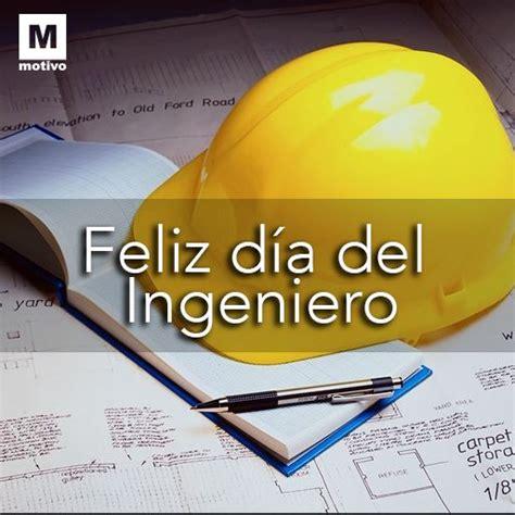 imagenes feliz dia del ingeniero feliz d 237 a del ingeniero felicitaci 243 n pinterest