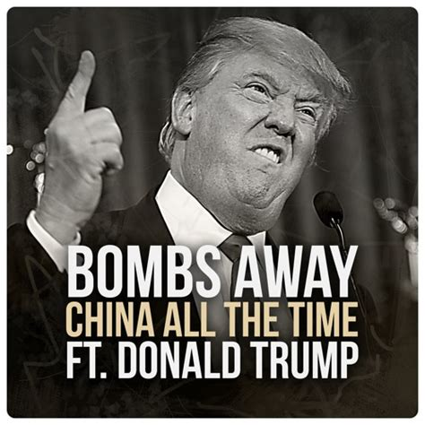 donald trump song bombs away china all the time ft donald trump free