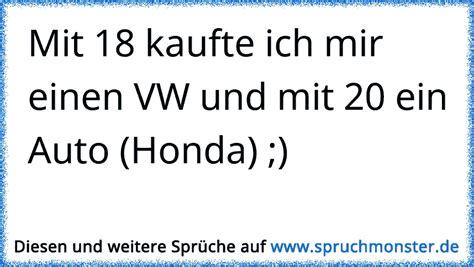 Wie Nennt Man Einen Spanier Ohne Auto by Mit 18 Kaufte Ich Mir Einen Vw Und Mit 20 Ein Auto Honda