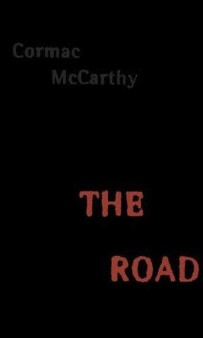 The Road Cormac Mccarthy Essay by Expendable Mudge Muses Aloud Bizarro Sf