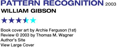 pattern recognition gibson summary sf reviews net pattern recognition william gibson 189