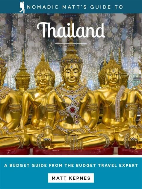 thailand the s travel guide books nomadic matt s guide to thailand