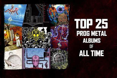 best progressive metal songs top 25 progressive metal albums of all time
