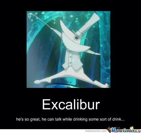 Excalibur Meme - that s excalibur by dbzfansandwichx3 meme center