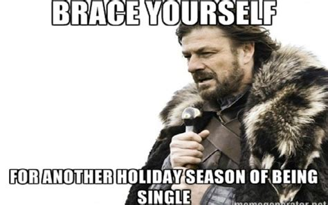 Memes About Being Single - the pros and cons of being single during the holiday season