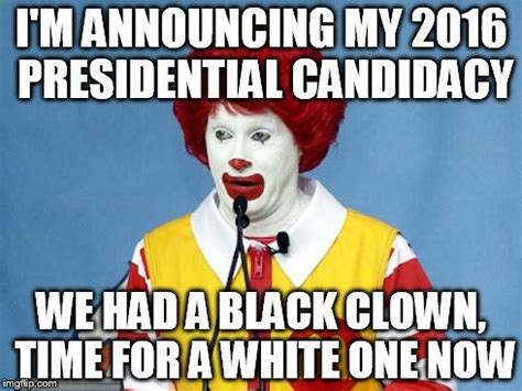 Funny Ronald Mcdonald Memes - ronald mcdonald for president snooperdude s images