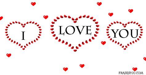descargar imágenes que digan i love you im 225 genes frases pix gif de corazones con la frases i love you