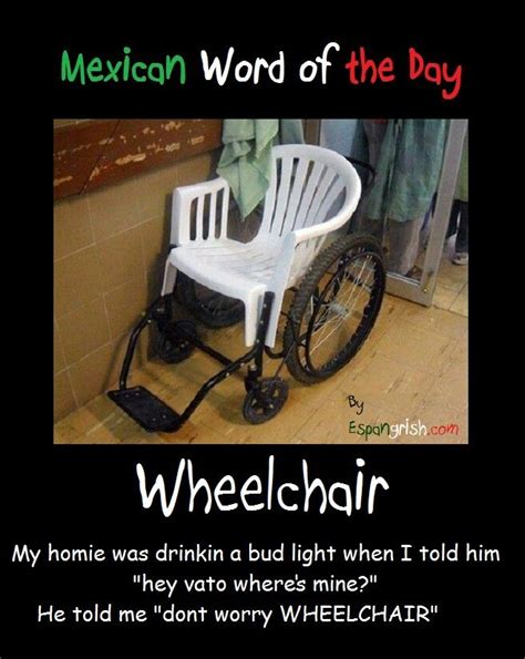 Merica Wheelchair Meme - 1000 images about mexican word of the day on