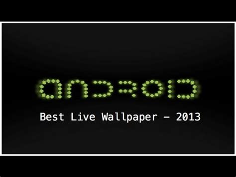 android wallpaper youtube best android live wallpaper 2013 youtube