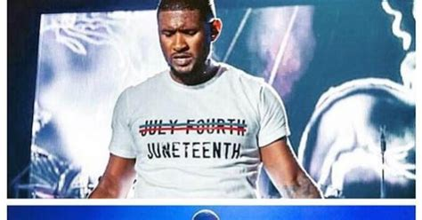 usher july usher rejects 4th of july makes waves with juneteenth t