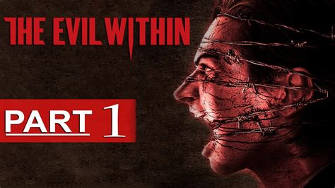 the within the evil within walkthrough part 1 1080p hd the evil