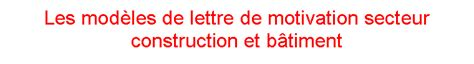 Lettre De Motivation Responsable De Zone Les Mod 232 Les De Lettre De Motivation Secteur Construction Et B 226 Timent