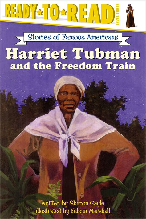 biography of harriet tubman book harriet tubman and the freedom train book by sharon