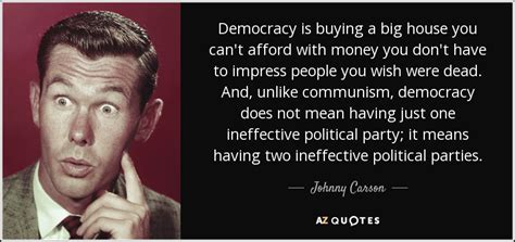 can you buy a house if you have bad credit johnny carson quote democracy is buying a big house you