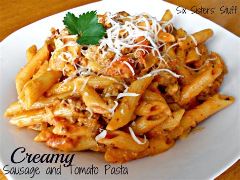 pasta recepies creamy sausage and tomato pasta recipe six sisters