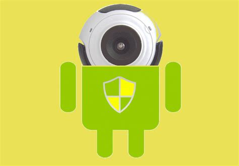 Apps To Find Without Them Knowing Android Apps Can Take Pictures And Send Them Without You Knowing How To Keep Safe