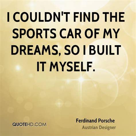 Porsche Quotes by Ferdinand Porsche Quotes Quotesgram
