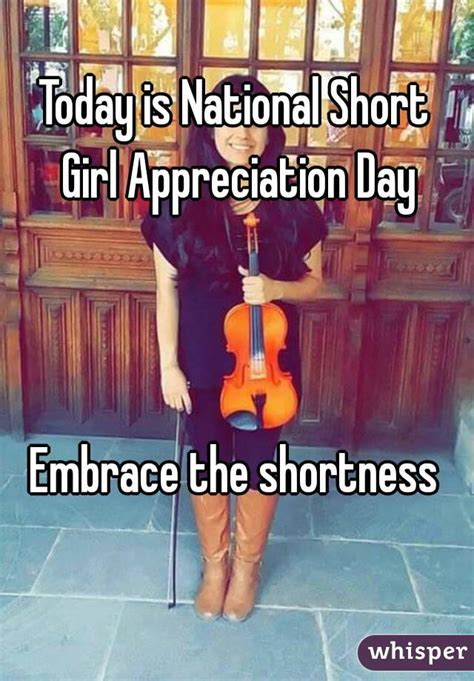 when is short girl appreciation day 2015 national short girl appreciation day today is national