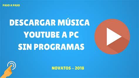 descargar bajar videos a mp3 de youtube sin programas descargar musica de youtube sin programa descargar m 250