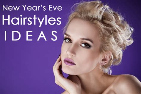 New Year S Eve Hairstyle Ideas | 10 new year s eve hairstyles ideas