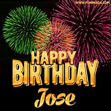 wishing   happy birthday jose  fireworks gif animated greeting card
