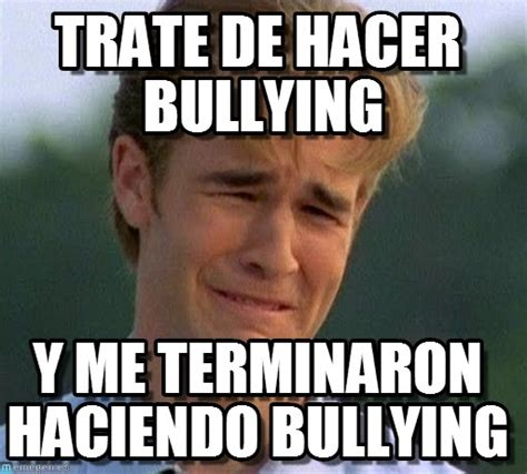 Bully Meme - trate de hacer bullying on memegen