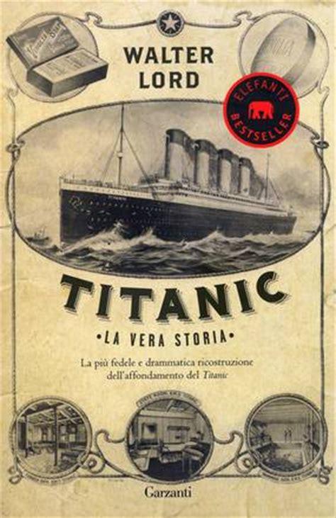 libro titanic 2020 las tres libro del giorno titanic la vera storia libri mare ansa it