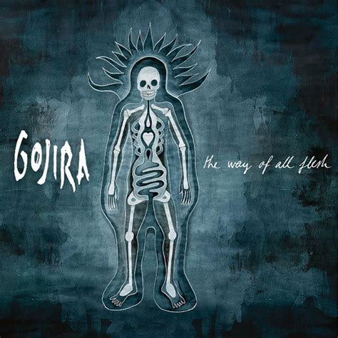 the way of all the way of all flesh gojira senscritique