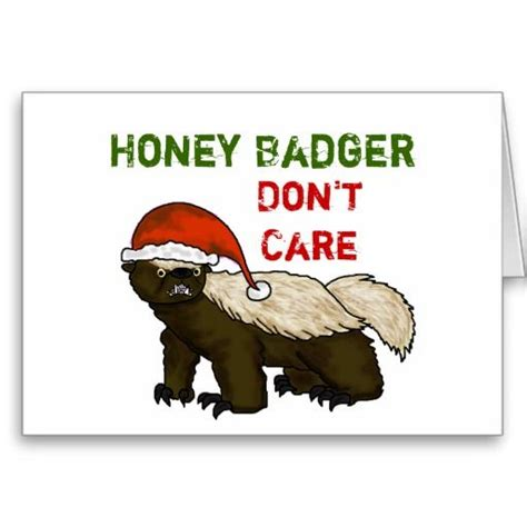 Honey Badger Don T Care Meme - honey badger don t care christmas card