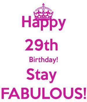 Fabulous Birthday Quotes 29th Birthday Fabulous Quotes Quotesgram
