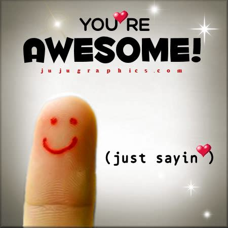 youre awesome skerj graphics quotes comments images   myspace facebook