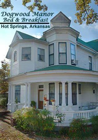 bed and breakfast in hot springs ar dogwood manor bed and breakfast 906 malvern ave in hot