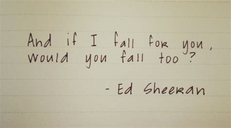 ed sheeran quotes lyrics ed sheeran lyric quotes quotesgram