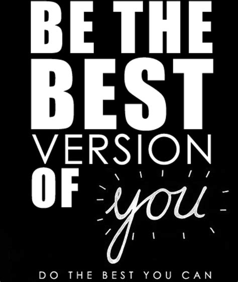 best of you be the best you can be quotes quotesgram