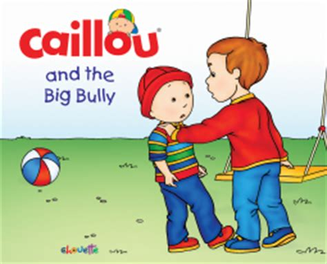 big bullies books book review caillou and the big bully concert