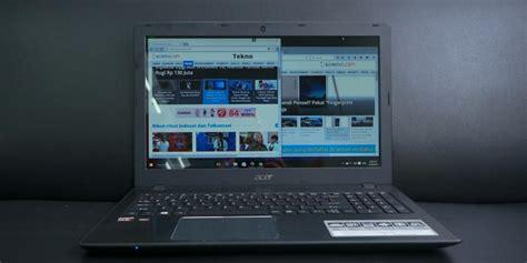 Laptop Lenovo Dengan Prosesor Amd review acer aspire e5 553g laptop pertama dengan prosesor baru amd
