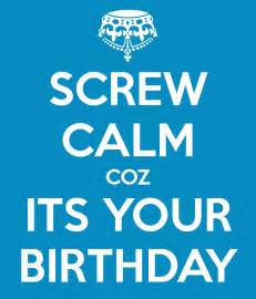 your birthday calm coz its your birthday poster ridshika keep