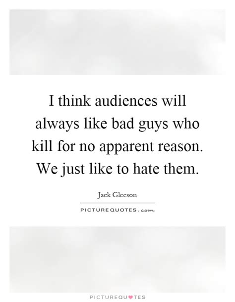 8 I Dislike For No Obvious Reason by I Think Audiences Will Always Like Bad Guys Who Kill For
